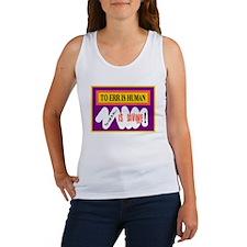 To Err Is Human/t-shirt Women's Tank Top