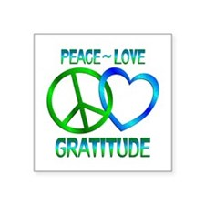 "Peace Love Gratitude Square Sticker 3"" x 3"""