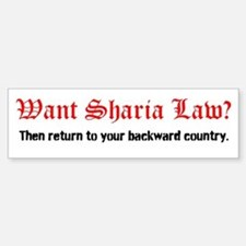 Want Sharia Law? Bumper Bumper Sticker Bumper Bumper Bumper Sticker