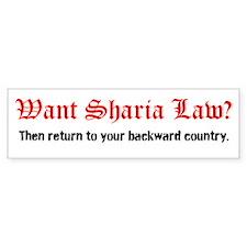 Want Sharia Law? Bumper Sticker Bumper Bumper Sticker
