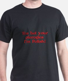 Bet Your Pierogies I'm Polish Black T-Shirt