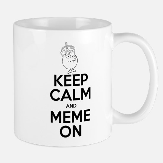 Keep Calm and Meme On Mug