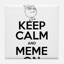 Keep Calm and Meme On Tile Coaster