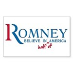 Romney: Believe in Half of America Sticker (Rectan