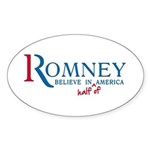 Romney: Believe in Half of America Sticker (Oval 1