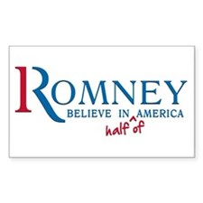 Romney: Believe in Half of America Decal