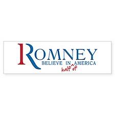 Romney: Believe in Half of America Bumper Sticker
