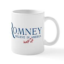 Romney: Believe in Half of America Mug
