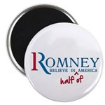 "Romney: Believe in Half of America 2.25"" Magn"