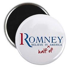 "Romney: Believe in Half of America 2.25"" Magn"