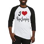 I Love Rope Jumping Baseball Jersey