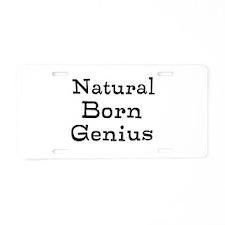 Natural Born Genius Aluminum License Plate