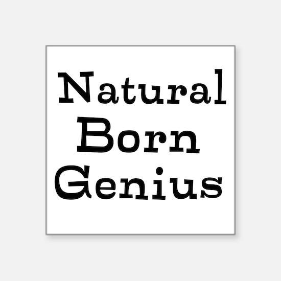 """Natural Born Genius Square Sticker 3"""" x 3"""""""
