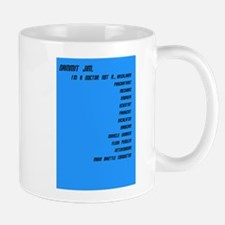I'm a Doctor, not a ..... Mug