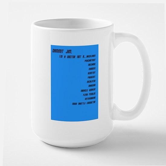 I'm a Doctor, not a ..... Large Mug