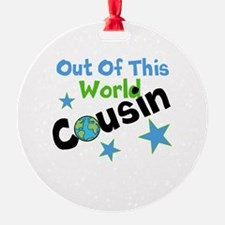 Out of this world Cousin Ornament