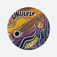 """Happiness is My Ukulele 3.5"""" Button"""