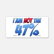 I Am NOT the 47% Aluminum License Plate