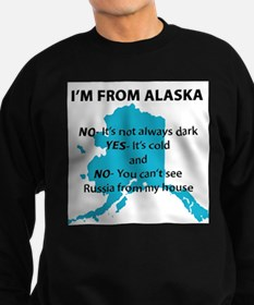 Im from Alaska Sweatshirt