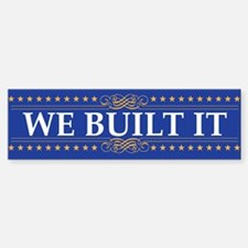 WE BUILT IT, Stop Taking Credit for it, OBAMA