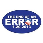 The End of an ERROR 1-20-2013 Sticker (Oval)
