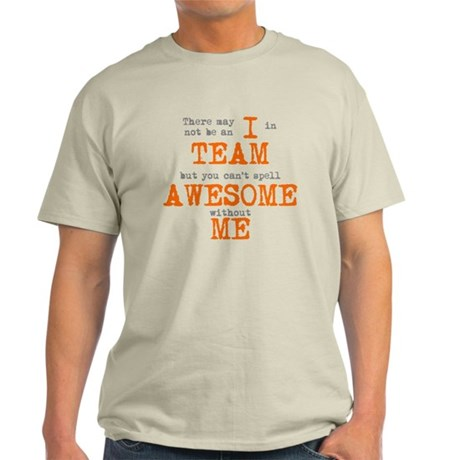 There's no AWESOME Without ME Light T-Shirt