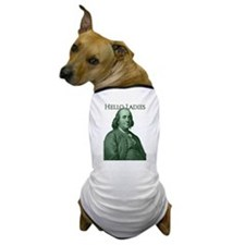 Ben Franklin - Hello Ladies Dog T-Shirt