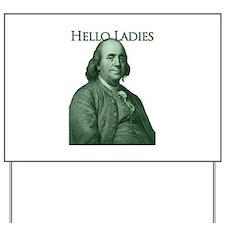 Ben Franklin - Hello Ladies Yard Sign