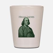 Ben Franklin - Hello Ladies Shot Glass