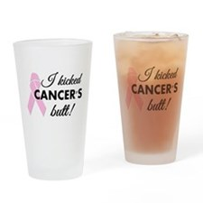 I kicked Cancers butt Drinking Glass