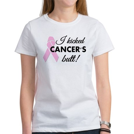 I kicked Cancers butt Women's T-Shirt