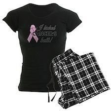 I kicked Cancers butt Pajamas