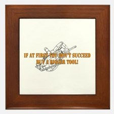 If You Dont Succeed Buy Bigger Tool Framed Tile