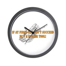 If You Dont Succeed Buy Bigger Tool Wall Clock