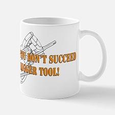 If You Dont Succeed Buy Bigger Tool Mug