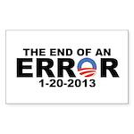 The End of an ERROR 1-20-2013 Sticker (Rectangle)