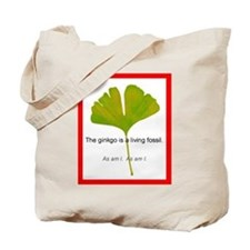 The ginkgo is a living fossil. As am I Tote Bag