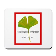The ginkgo is a living fossil. As am I Mousepad