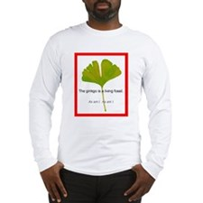 The ginkgo is a living fossil. As am I Long Sleeve