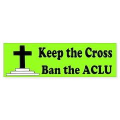 Keep the Cross Ban the ACLU Bumper Sticker