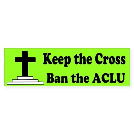 Keep the Cross Ban the ACLU Sticker (Bumper)