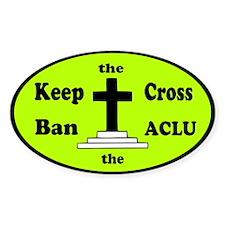 Keep the Cross Ban the ACLU Decal