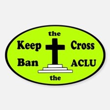 Keep the Cross Ban the ACLU Sticker (Oval)