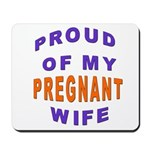 PROUD OF MY PREGNANT WIFE Mousepad