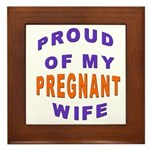 PROUD OF MY PREGNANT WIFE Framed Tile