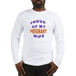 PROUD OF MY PREGNANT WIFE Long Sleeve T-Shirt