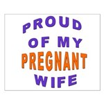 PROUD OF MY PREGNANT WIFE Small Poster