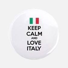 "Keep calm and love Italy 3.5"" Button"