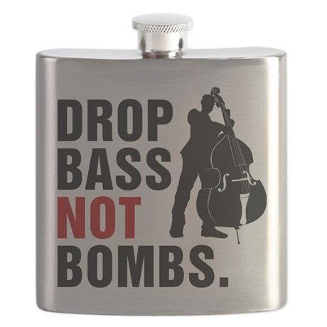 Drop Bass Not Bombs. Flask