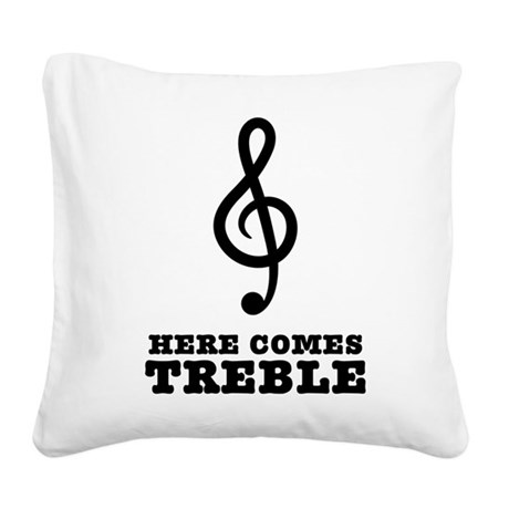 Here Comes Treble Square Canvas Pillow